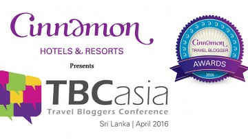 Cinnamon Hotels & Resorts presents TBCasia 2016 and Cinnamon Travel Blogger Awards!